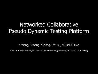 Networked Collaborative Pseudo Dynamic Testing Platform