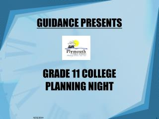 GUIDANCE PRESENTS GRADE 11 COLLEGE  PLANNING NIGHT