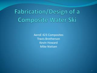 Fabrication/Design of a Composite Water Ski