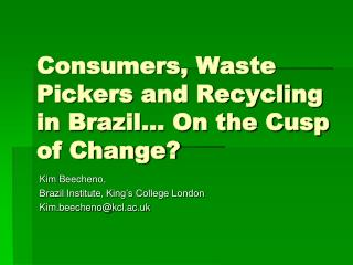 Consumers, Waste Pickers and Recycling in Brazil… On the Cusp of Change?