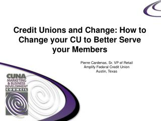 Credit Unions and Change: How to Change your CU to Better Serve your Members