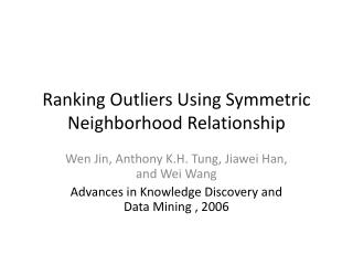 Ranking Outliers Using Symmetric Neighborhood Relationship
