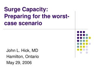 Surge Capacity: Preparing for the worst-case scenario