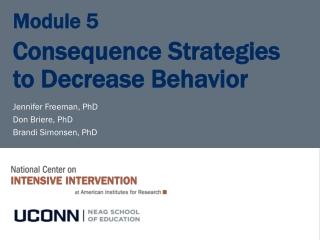 Module 5 Consequence Strategies to Decrease Behavior