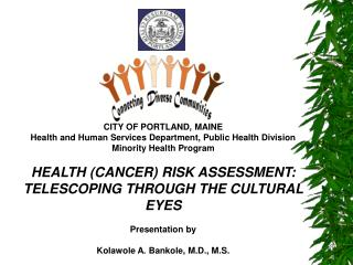 CITY OF PORTLAND, MAINE Health and Human Services Department, Public Health Division