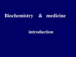 Biochemistry & medicine