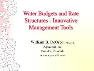 Water Budgets and Rate Structures - Innovative Management Tools