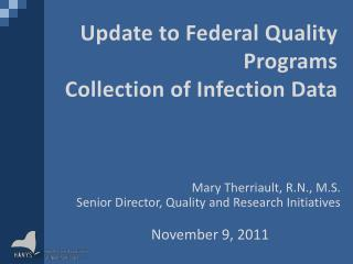 Update to Federal Quality Programs  Collection of Infection Data