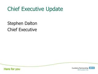Chief Executive Update