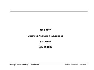MBA 7020  Business Analysis Foundations Simulation  July 11, 2005