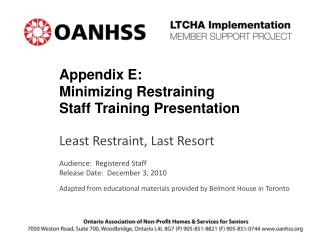 Appendix E:   Minimizing Restraining  Staff Training Presentation