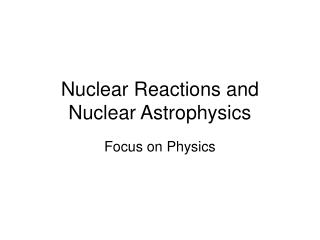 Nuclear Reactions and Nuclear Astrophysics