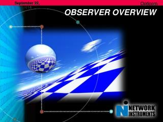 OBSERVER OVERVIEW