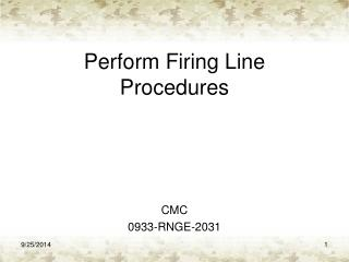 Perform Firing Line Procedures