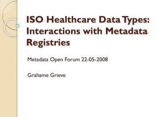 ISO Healthcare Data Types: Interactions with Metadata Registries
