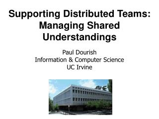 Supporting Distributed Teams: Managing Shared Understandings