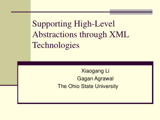 Supporting High-Level Abstractions through XML Technologies