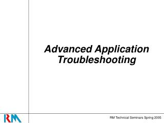 Advanced Application Troubleshooting
