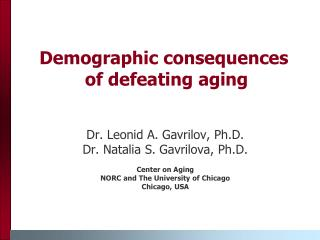 Demographic consequences  of defeating aging