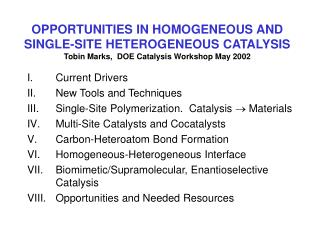 Current Drivers New Tools and Techniques Single-Site Polymerization.  Catalysis   Materials