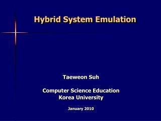 Hybrid System Emulation