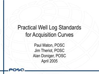 Practical Well Log Standards for Acquisition Curves