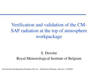 Verification and validation of the CM-SAF radiation at the top of atmosphere workpackage