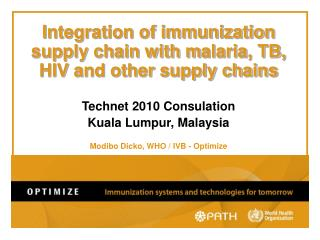 Integration of immunization supply chain with m alaria, TB, HIV and other supply chains