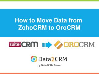 How to Migrate SuiteCRM to OroCRM in a Few Simple Steps