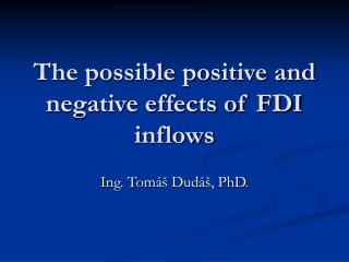 The possible positive and negative effects of FDI inflows