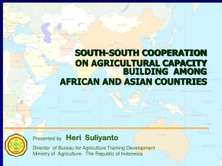 SOUTH-SOUTH COOPERATION  ON AGRICULTURAL CAPACITY BUILDING  AMONG  AFRICAN AND ASIAN COUNTRIES