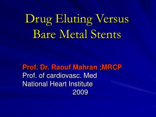 Drug Eluting Versus Bare Metal Stents