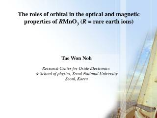 Tae Won Noh Research Center for Oxide Electronics  & School of physics, Seoul National University