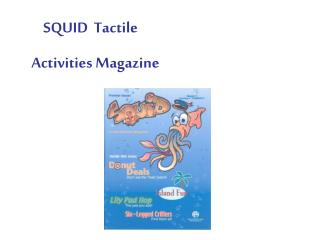 SQUID  Tactile        Activities Magazine
