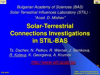 Solar-Terrestrial Connections Investigations  in STIL-BAS