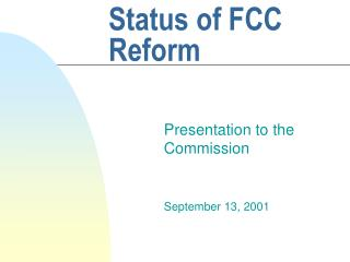 Status of FCC Reform