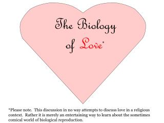 The Biology of  Love *