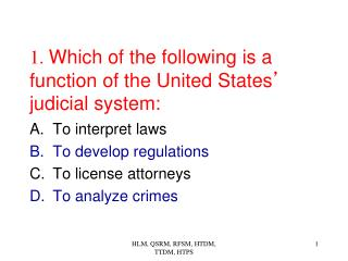 1.  Which of the following is a function of the United States '  judicial system: