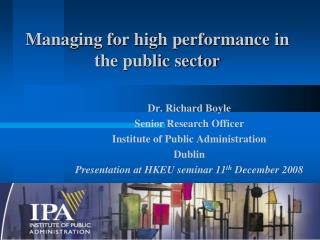 Managing for high performance in the public sector