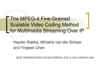 The MPEG-4 Fine-Grained Scalable Video Coding Method for Multimedia Streaming Over IP