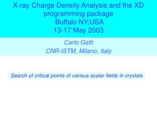X-ray Charge Density Analysis and the XD programming package  Buffalo NY,USA 13-17 May 2003