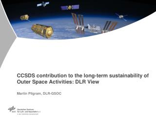 CCSDS contribution to the long-term sustainability of Outer Space Activities: DLR View