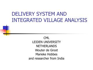 DELIVERY SYSTEM AND INTEGRATED VILLAGE ANALYSIS