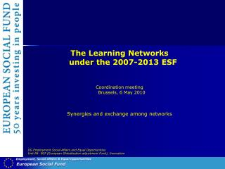 The Learning Networks  under the 2007-2013 ESF Coordination meeting  Brussels, 6 May 2010