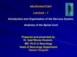 NEUROANATOMY Lecture : 1 Introduction and Organization of the Nervous System,