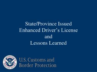 State/Province Issued  Enhanced Driver's License and Lessons Learned