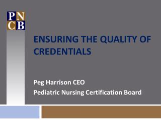 Ensuring the Quality of Credentials