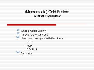 (Macromedia) Cold Fusion:  A Brief Overview