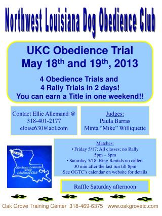 UKC Obedience Trial May 18 th  and 19 th , 2013 4 Obedience Trials and  4 Rally Trials in 2 days!