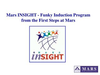 Mars INSIGHT - Funky Induction Program from the First Steps at Mars